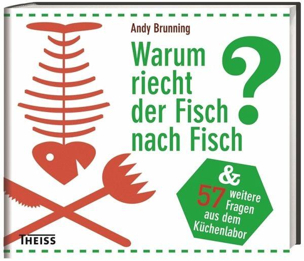 Warum Riecht Der Fisch Nach Fisch Von Andy Brunning Portofrei Bei Bucher De Bestellen