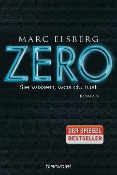 ZERO - Sie wissen, was du tust - Elsberg, Marc