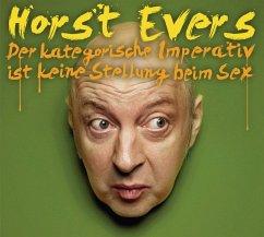 Der Kategorische Imperativ ist keine Stellung beim Sex, 1 Audio-CD - Evers, Horst