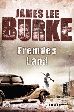 Fremdes Land / Weldon Holland Bd.1 - Burke, James Lee