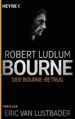 Der Bourne Betrug / Jason Bourne Bd.5 - Ludlum, Robert