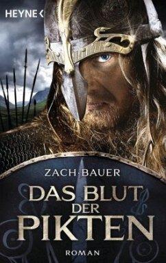 Das Blut der Pikten / Pikten Saga Bd.1 - Zach, Bastian;Bauer, Matthias