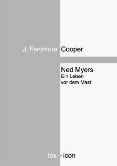 Ned Myers oder Ein Leben vor dem Mast - Cooper, J. Fenimore