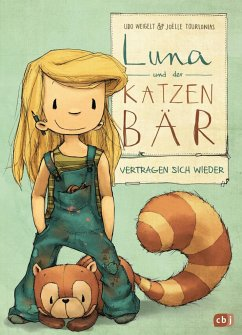 Luna und der Katzenbär vertragen sich wieder / Luna und der Katzenbär Bd.2 - Weigelt, Udo