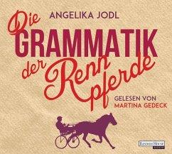Die Grammatik der Rennpferde, 6 Audio-CDs - Jodl, Angelika