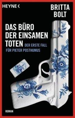 Das Büro der einsamen Toten / Pieter Posthumus Bd.1 - Bolt, Britta