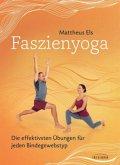 Faszienyoga - Die effektivsten Übungen für jeden Bindegewebstyp