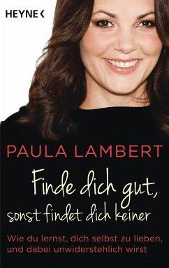 9783453603813 - Lambert, Paula: Finde dich gut, sonst findet dich keiner - Buch
