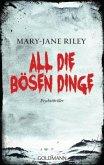 All die bösen Dinge / Alex Devlin Bd.1