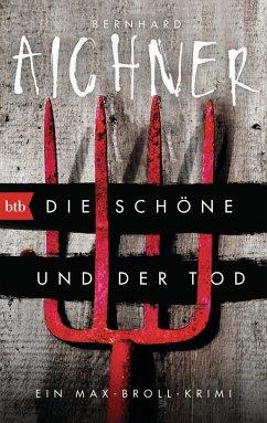 Die Schöne und der Tod / Max Broll Krimi Bd.1 - Aichner, Bernhard