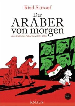 Eine Kindheit im Nahen Osten (1984 - 1985) / Der Araber von morgen Bd.2 - Sattouf, Riad