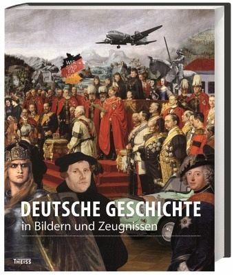 Deutsche Geschichte in Bildern und Zeugnissen portofrei ...