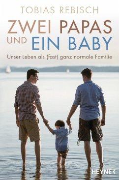 Zwei Papas und ein Baby - Rebisch, Tobias