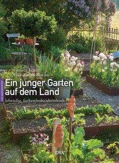 Ein junger Garten auf dem Land - Brand, Christa; Zimmermann, Elke