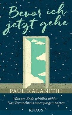 Bevor ich jetzt gehe - Kalanithi, Paul