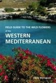 Field Guide to the Wildflowers of the Western Mediterranean