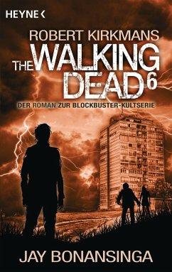 The Walking Dead / The Walking Dead Roman Bd.6 - Bonansinga, Jay