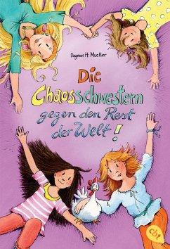 Die Chaosschwestern gegen den Rest der Welt / Die Chaosschwestern Bd.6 - Mueller, Dagmar H.
