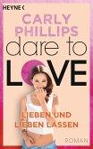 Lieben und lieben lassen / Dare to love Bd.5