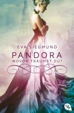 Wovon träumst du? / Pandora Bd.1 - Siegmund, Eva