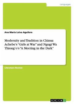 """Modernity and Tradition in Chinua Achebe's """"Girls at War"""" and Ngugi Wa Thiong'o's """"A Meeting in the Dark"""""""