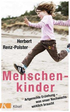 Menschenkinder - Renz-Polster, Herbert