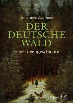 Der deutsche Wald - Zechner, Johannes