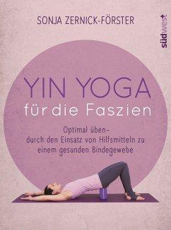 Yin Yoga für die Faszien - Zernick-Förster, Sonja