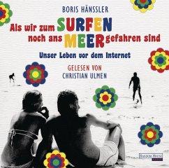 Als wir zum Surfen noch ans Meer gefahren sind, 2 Audio-CDs - Hänßler, Boris