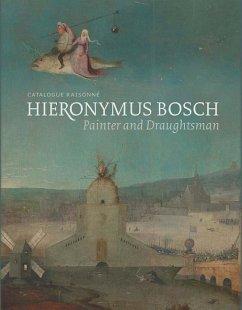 Hieronymus Bosch, Painter and Draughtsman - Ilsink, Matthis; Koldeweij, Jos; Spronk, Ron