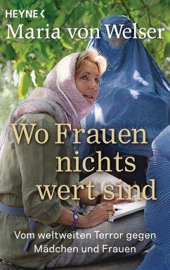 Wo Frauen nichts wert sind - Welser, Maria von