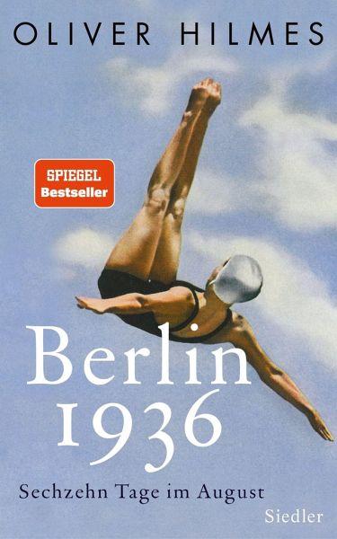 Berlin 1936 - Hilmes, Oliver
