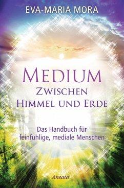 Medium zwischen Himmel und Erde - Mora, Eva-Maria