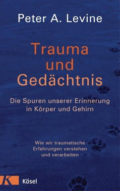 Trauma und Gedächtnis - Levine, Peter A.
