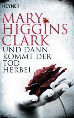 Und dann kommt der Tod herbei - Clark, Mary Higgins