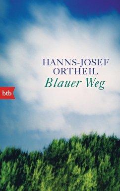 Blauer Weg - Ortheil, Hanns-Josef