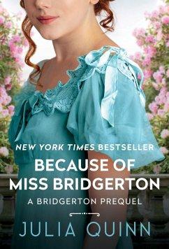 Because of Miss Bridgerton (eBook, ePUB) - Quinn, Julia