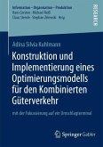 Konstruktion und Implementierung eines Optimierungsmodells für den Kombinierten Güterverkehr (eBook, PDF)