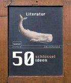 50 Schlüsselideen Literatur (eBook, PDF)