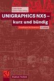 UNIGRAPHICS NX5 - kurz und bündig (eBook, PDF)