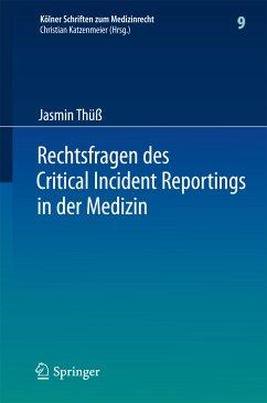 Rechtsfragen des Critical Incident Reportings in der Medizin (eBook, PDF) - Thüß, Jasmin