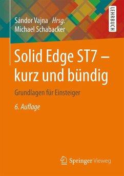 Solid Edge ST7 - kurz und bündig (eBook, PDF) - Schabacker, Michael