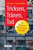 Tricksen, Tränen, Tod – 20 illustrierte Wissenschaftsskandale (eBook, PDF)