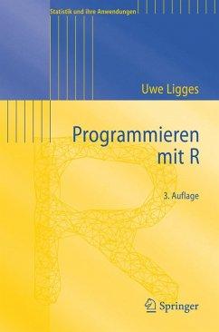 Programmieren mit R (eBook, PDF) - Ligges, Uwe