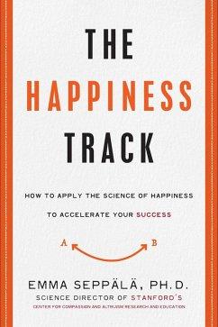 The Happiness Track (eBook, ePUB) - Seppala, Emma