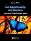 Ein Schmetterling aus Surinam (eBook, ePUB)
