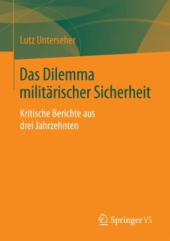 Das Dilemma militärischer Sicherheit (eBook, PDF) - Unterseher, Lutz