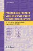 Pedagogically Founded Courseware Generation for Web-Based Learning (eBook, PDF)