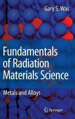 Fundamentals of Radiation Materials Science (eBook, PDF) - Was, Gary S.