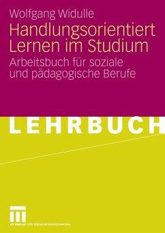 Handlungsorientiert Lernen im Studium (eBook, PDF) - Widulle, Wolfgang